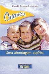 CRIANÇA UMA ABORDAGEM ESPIRITA (PRODUTO USADO - BOM)