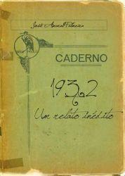 CADERNO 1932  UM RELATO INEDITO (PRODUTO USADO - BOM)