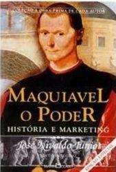 MAQUIAVEL O PODER HISTORIA E MARKETING (PRODUTO USADO - BOM)
