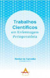 TRABALHOS CIENTIFICOS EM ENFERMAGEM PERIOPERATORIA (PRODUTO NOVO)