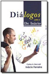 DIALOGOS COM O DR INACIO (PRODUTO USADO - BOM)