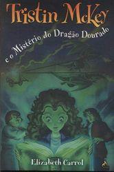 TRISTIN MCKEY E O MISTERIO DO DRAGAO DOURADO (PRODUTO USADO - MUITO BOM)