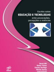 ESCRITOS SOBRE EDUCAÇAO E TECNOLOGIAS (PRODUTO NOVO)
