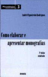 COMO ELABORAR E APRESENTAR MONOGRAFIAS (PRODUTO USADO - MUITO BOM)