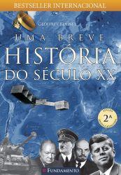 UMA BREVE HISTORIA DO SECULO XX (PRODUTO USADO - MUITO BOM)