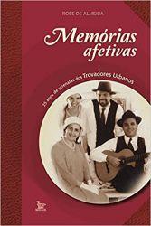 MEMORIAS AFETIVAS - 25 ANOS DE SERENATAS DOS TROVADORES URBANOS (PRODUTO USADO - MUITO BOM)