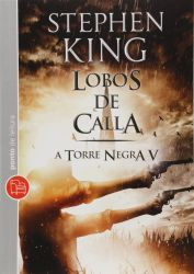 A TORRE NEGRA VOL 5 LOBOS DE CALLA DE BOLSO (PRODUTO NOVO)