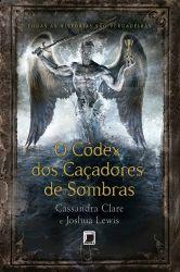 O CODEX DOS CAÇADORES DE SOMBRAS (PRODUTO USADO - BOM)