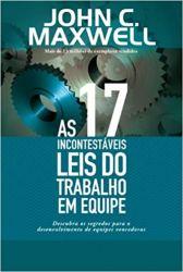 AS 17 INCONTESTAVEIS LEIS DO TRABALHO EM EQUIPE (PRODUTO USADO - BOM)