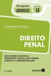 DIREITO PENAL SINOPSES JURIDICAS VOL 10 DOS CRIMES CONTRA A DIGNIDADE SEXUAL (PRODUTO USADO - MUITO BOM)