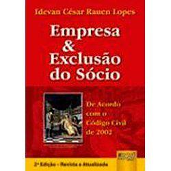 EMPRESA & EXCLUSAO DO SOCIO DE ACORDO COM O CODIGO CIVIL 2002 (PRODUTO USADO - MUITO BOM)