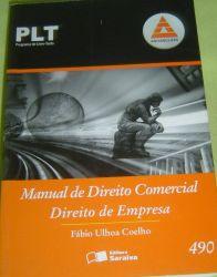 PLT  MANUAL DE DIREITO COMERCIAL DIREITO DE EMPRESA - 490 (PRODUTO USADO - BOM)