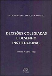 DECISOES COLEGIADAS E DESENHO INSTITUCIONAL (PRODUTO USADO - MUITO BOM)