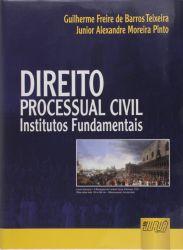 DIREITO PROCESSUAL CIVIL INSTITUTOS FUNDAMENTAIS (PRODUTO USADO - MUITO BOM)