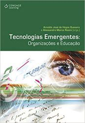 TECNOLOGIAS EMERGENTES ORGANIZAÇOES E EDUCAÇAO (PRODUTO NOVO)