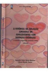 A VIVENCIA DA RELAÇAO AMOROSA EM ADOLESCENTES COM DOENÇAS CRONICAS (PRODUTO USADO - MUITO BOM)