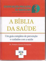 A BIBLIA DA SAUDE UM GUIA COMPLETO DE PREVENÇAO E CUIDADOS COM A SAUDE (PRODUTO NOVO)