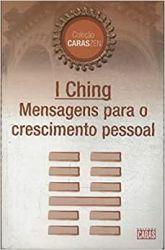 COLEÇAO CARAS ZEN I CHING MENSAGENS PARA O  CRESCIMENTO PESSOAL (PRODUTO USADO - BOM)