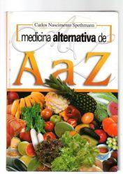 MEDICINA ALTERNATIVA DE A A Z (PRODUTO USADO - MUITO BOM)