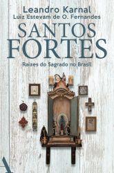 SANTOS FORTES RAIZES DOS SAGRADO NO BRASIL (PRODUTO USADO - MUITO BOM)