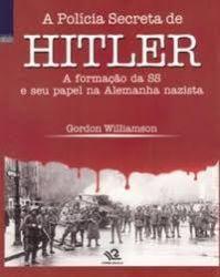 A POLICIA SECRETA DE HITLER  A FORMAÇAO DA SS E SEU PAPEL NA ALEMANHA NAZISTA VOL 1 DE 2 (PRODUTO USADO - BOM)