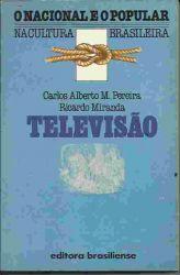 O NACIONAL E O POPULAR NA CULTURA BRASILEIRA TELEVISAO (PRODUTO USADO - BOM)