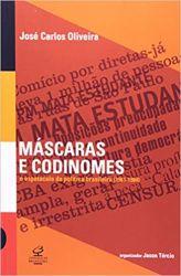 MASCARAS E CODINOMES O ESPETACULO DA POLITICA BRASILEIRA (1961-1984) (PRODUTO USADO - BOM)