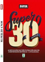 SUPER 30 ANOS - AS REVOLUÇOES DAS TRES ULTIMAS DECADAS (PRODUTO USADO - MUITO BOM)