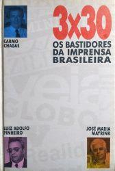3X30 OS BASTIDORES DA IMPRENSA BRASILEIRA (PRODUTO USADO - ACEITAVEL)