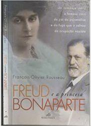 FREUD E A PRINCESA BONAPARTE (PRODUTO USADO - BOM)