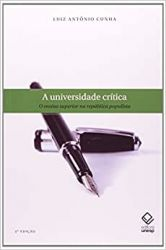 A UNIVERSIDADE CRITICA O ENSINO SUPEIROR NA REPUBLICA POPULISTA (PRODUTO USADO - BOM)