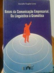 BASES DA COMUNICAÇAO EMPRESARIAL DA LINGUISTICA A GRAMATICA (PRODUTO USADO - MUITO BOM)