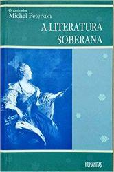 A LITERATURA SOBERANA (PRODUTO USADO - MUITO BOM)