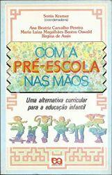 COM A PRE ESCOLA NAS MAOS- UMA ALTERNATIVA CURRICULAR PARA EDUCAÇAO INFANTIL (PRODUTO USADO - BOM)