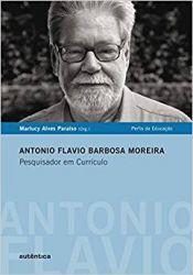 ANTONIO FLAVIO BARBOSA MOREIRA PESQUISADOR EM CURRICULO (PRODUTO USADO - BOM)