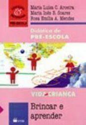 DIDATICA DE PRE ESCOLA VIDA CRIANÇA BRINCAR E APRENDER (PRODUTO USADO - BOM)