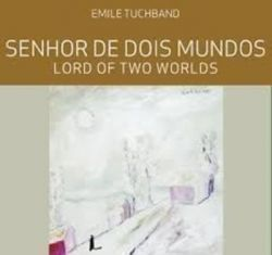 EMILE TUCHBAND SENHOR DE DOIS MUNDOS LORD OF TWO WORLDS (PRODUTO USADO - MUITO BOM)
