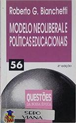 MODELO NEOLIBERALE POLITICAS EDUCACIONAIS  QUESTOES DA NOSSA EPOCA (PRODUTO USADO - BOM)