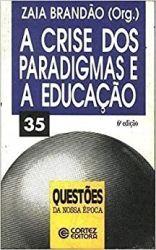 A CRISE DOS PARADIGMAS E EDUCAÇAO COLEÇAO QUESTOES DA NOSSA EPOCA (PRODUTO USADO - BOM)