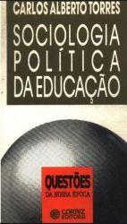 SOCIOLOGIA POLITICA DA EDUCAÇAO (PRODUTO USADO - BOM)