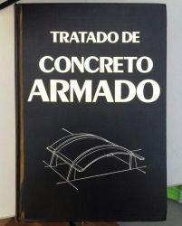 TRATADO CONCRETO ARMADO VOL 4 COBERTURAS ARCOS CUPULAS (PRODUTO USADO - MUITO BOM)