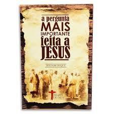 A PERGUNTA MAIS IMPORTANTE FEITA A JESUS (PRODUTO USADO - MUITO BOM)