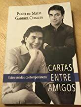 CARTAS ENTRE AMIGOS SOBRE MEDOS CONTEMPORANEOS (PRODUTO USADO - MUITO BOM)