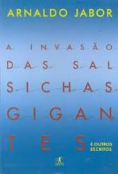 A INVASAO DAS SALSICHAS GIGANTES E OUTROS ESCRITOS (PRODUTO USADO - BOM)
