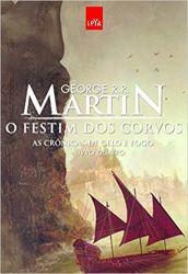 AS CRONICAS DE GELO E FOGO O FESTIM DOS CORVOS VOL 4 (PRODUTO USADO - MUITO BOM)