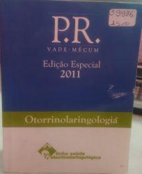 P R VADE MECUM - EDIÇAO ESPECIAL 2011 - OTORRINOLARINGOLOGIA (PRODUTO USADO - BOM)