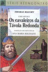 O REI ARTUR E OS CAVALEIROS DA TAVOLA REDONDA SERIE REENCONTRO (PRODUTO USADO - MUITO BOM)