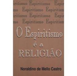 O ESPIRITISMO E A RELIGIAO (PRODUTO USADO - BOM)