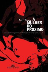 A MULHER DO PROXIMO UMA CRONICA DA PERMISSIVIDADE AMERICANA ANTES DA ERA AIDS (PRODUTO USADO - BOM)