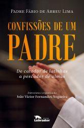 CONFISSOES DE UM PADRE - DE CATADOR DE LATINHAS A PESCADOR DE ALMAS (PRODUTO NOVO)